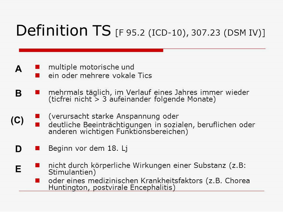 Definition TS [F 95.2 (ICD-10), 307.23 (DSM IV)]